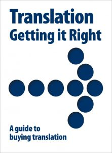 ATA Guide. Translation - Getting it Right. A guide to buying translation.